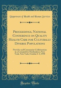 Proceedings, National Conference on Quality Health Care for Culturally Diverse Populations