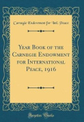 Year Book of the Carnegie Endowment for International Peace, 1916