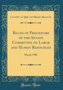 Rules of Procedure of the Senate Committee on Labor and Human Resources