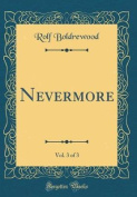 Nevermore, Vol. 3 of 3