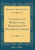 Catalogue of Books in the Massachusetts Historical Library