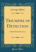 Triumphs of Detection