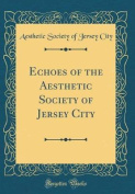 Echoes of the Aesthetic Society of Jersey City