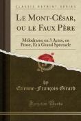Le Mont-Cesar, Ou Le Faux Pere [FRE]