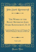 The Works of the Right Reverend John Stark Ravenscroft, D. D, Vol. 1 of 2