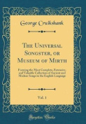 The Universal Songster, or Museum of Mirth, Vol. 1