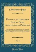 Divinum, AC Immobile Sancti Petri Apostolorum Principis, Vol. 8 [LAT]