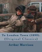To London Town (1899). by