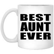 Best Aunt Ever - 330ml Coffee Mug, Ceramic Cup, Best Gift for Birthday, Christmas, Thanksgiving, New Year, Anniversary
