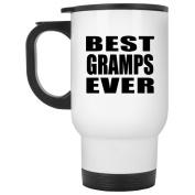 Best Gramps Ever - Travel Mug, Stainless Steel Tumbler, Best Gift for Birthday, Christmas, Thanksgiving, New Year, Anniversary
