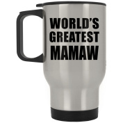 World's Greatest Mamaw - Travel Mug, Stainless Steel Tumbler, Best Gift for Birthday, Christmas, Thanksgiving, New Year, Anniversary