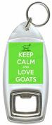 Keep Calm And Love Goats - Bottle Opener Keyring