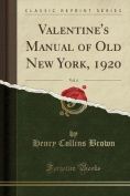 Valentine's Manual of Old New York, 1920, Vol. 4