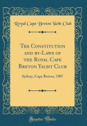 The Constitution and By-Laws of the Royal Cape Breton Yacht Club