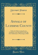 Annals of Luzerne County