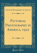 Pictorial Photography in America, 1922