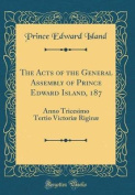 The Acts of the General Assembly of Prince Edward Island, 187