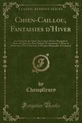 Chien-Caillou, Fantaisies D'Hiver [FRE]