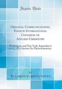 Original Communications, Eighth International Congress of Applied Chemistry
