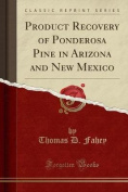Product Recovery of Ponderosa Pine in Arizona and New Mexico