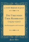 Die Urkunden Uber Rembrandt (1575-1721) [GER]