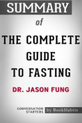 Summary of the Complete Guide to Fasting by Dr. Jason Fung Conversation Starters