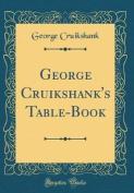 George Cruikshank's Table-Book