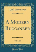 A Modern Buccaneer, Vol. 1 of 3