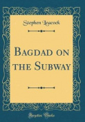 Bagdad on the Subway