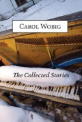 The Collected Stories of Carol Wobig