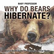 Why Do Bears Hibernate? Animal Book Grade 2 Children's Animal Books