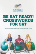 Be SAT Ready! Crosswords for SAT Hard Crossword Puzzle Books