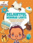 Delightful Menorah Lights - Hanukkah Coloring Books for Kids Children's Jewish Holiday Books