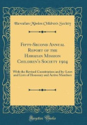 Fifty-Second Annual Report of the Hawaiian Mission Children's Society 1904