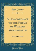 A Concordance to the Poems of William Wordsworth