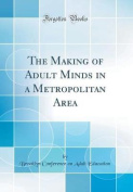 The Making of Adult Minds in a Metropolitan Area