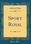 Sport Royal (Classic Reprint)