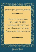 Constitution and By-Laws of the National Society of the Children of the American Revolution