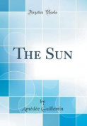 The Sun (Classic Reprint)