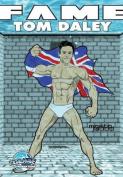 Fame: Tom Daley (Fame)
