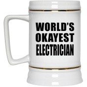 World's Okayest Electrician - Beer Stein, Ceramic Beer Mug, Best Gift for Birthday, Wedding Anniversary, New Year, Valentine's Day, Easter, Mother's / Father's Day