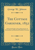 The Cottage Gardener, 1852, Vol. 8