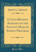 A Cost-Benefit Analysis of the Faculty Health Survey Program