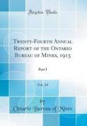 Twenty-Fourth Annual Report of the Ontario Bureau of Mines, 1915, Vol. 24