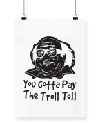 Hippowarehouse Frank You Gotta Pay The Troll Toll printed poster wall art wall design A3