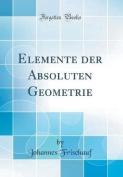 Elemente Der Absoluten Geometrie  [GER]