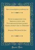 Sitzungsberichte Und Abhandlungen Der Naturwissenschaftlichen Gesellschaft Isis in Dresden [GER]