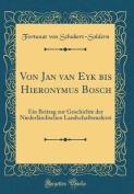 Von Jan Van Eyk Bis Hieronymus Bosch [GER]