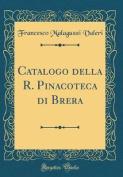 Catalogo Della R. Pinacoteca Di Brera  [ITA]