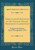 Projects and Publications of the National Applied Mathematics Laboratories